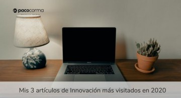 3 artículos sobre innovación más vistos en mi blog