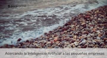 La Inteligencia Artificial se tiene que acercar a las pequeñas empresas
